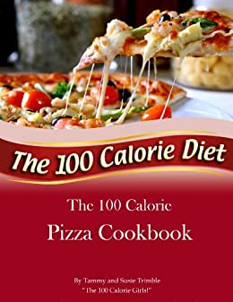 The 100 Calorie Pizza Cookbook