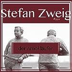 Der Amokläufer   Stefan Zweig