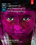 Adobe Lightroom CC and Photoshop CC for Photographers Classroom in a Book