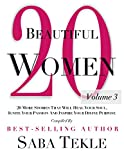20 Beautiful Women, Volume 3: 20 More Stories That Will Heal Your Soul, Ignite Your Passion, And Inspire Your Divine Purpose