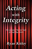 Acting with Integrity, Ryan Kitley, 1609100085