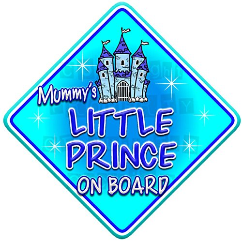 on board novelty non personalised baby car window sign MUMMYS PRINCE FANTASY