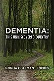 Dementia, Norma Coleman Jenckes, 0615845592