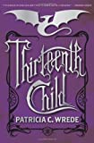 Thirteenth Child, Patricia C. Wrede, 0545033454