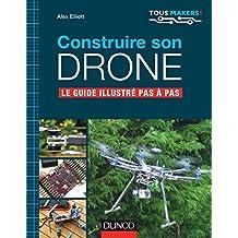 Construire Son Drone: le Guide Illustré Pas À Pas