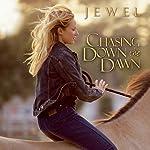Chasing Down the Dawn |  Jewel