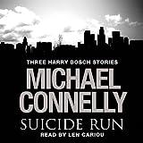 The Suicide Run: Three Harry Bosch Stories