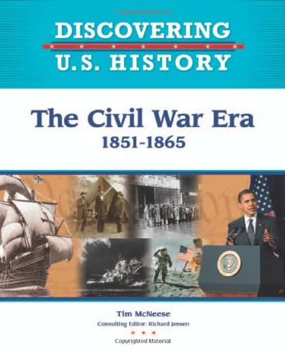 The Civil War Era: 1851-1865 (Discovering U.S. History) ebook