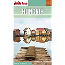 HONGRIE 2017 Petit Futé (Country Guide) (French Edition)