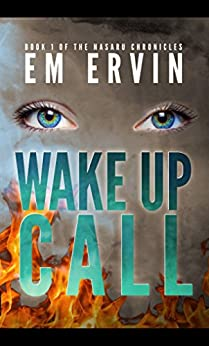 Wake Up Call: Book 1 of the Nasaru Chronicles by [Ervin, EM, Ervin, E. M.]