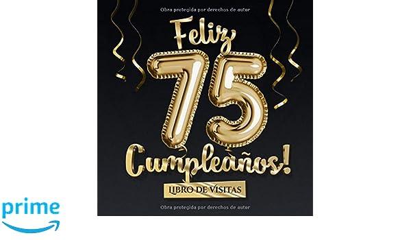 Feliz 75 Cumpleaños - Libro de visitas: Decoración para el ...