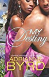 Front cover for the book My Destiny by Adrianne Byrd