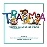img - for Trauma: Teaching kids all about trauma book / textbook / text book