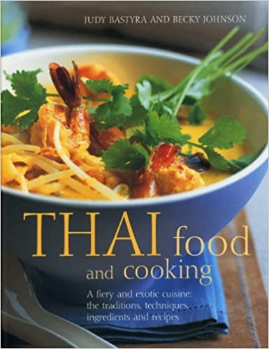 Amazon Fr Thai Food And Cooking A Fiery And Exotic Cuisine The