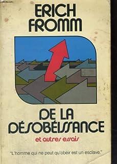 De la désobéissance : et autres essais, Fromm, Erich