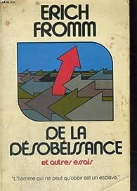 De la désobéissance et autres essais par Erich Fromm