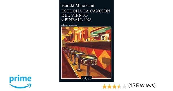 Escucha la canción del viento y Pinball 1973 Andanzas: Amazon.es: Haruki Murakami, Lourdes Porta Fuentes: Libros