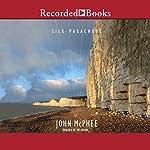 Silk Parachute | John McPhee