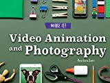 Video Animation and Photography (Make It!)