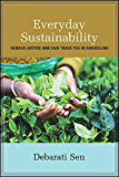 Everyday Sustainability: Gender Justice and Fair Trade Tea in Darjeeling (SUNY Series, Praxis: Theory in Action)