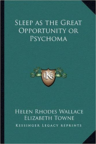 Sleep as the Great Opportunity or Psychoma