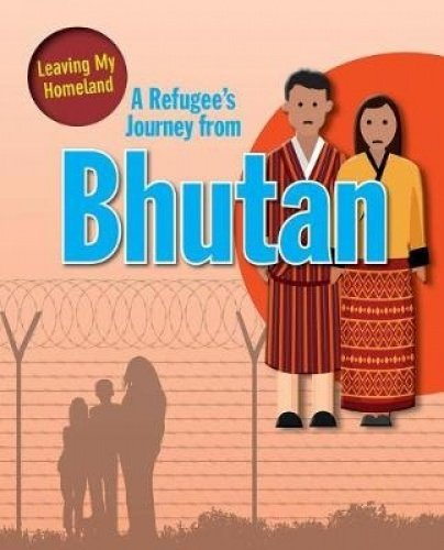 A Refugee's Journey from Bhutan (Leaving My Homeland)