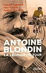 Antoine Blondin. La légende du Tour par Cormier