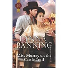 Miss Murray on the Cattle Trail (Harlequin Historical)