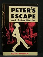 Peter's Escape and Other Stories by…