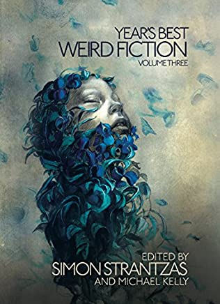book cover of Year\'s Best Weird Fiction, Vol. 3