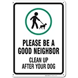 Sauber Up After Your Dog Sign, Legend Be A Good Neighbor Clean Up After Your Dog with Graphic, 14
