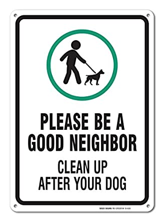 clean up after your dog sign legend be a good neighbor clean up