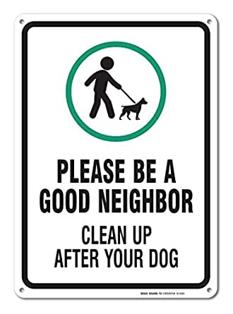 Clean Up After Your Dog Sign Legend Be A Good Neighbor