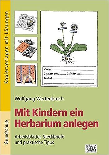 Mit Kindern ein Herbarium anlegen: Arbeitsblätter, Steckbriefe und ...