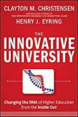 The Innovative University: Changing the DNA of Higher Education from the Inside Out Kindle Edition