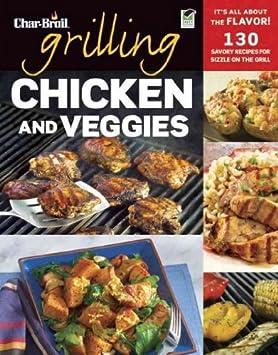 Char-Broil cocinar sabrosos pollo y verduras 150 recetas ...