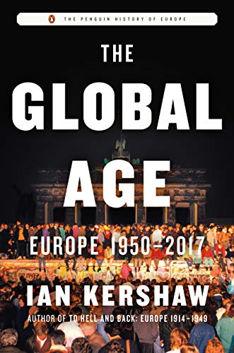 The Global Age: Europe 1950-2017 (The Penguin History of Europe)