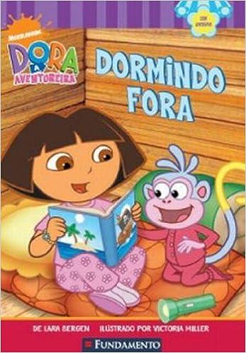 Dora A Aventureira - Dormindo Fora: Lara Bergen: 9788576766896: Amazon.com: Books