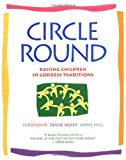 cover of Circle Round : Raising Children in Goddess Traditions