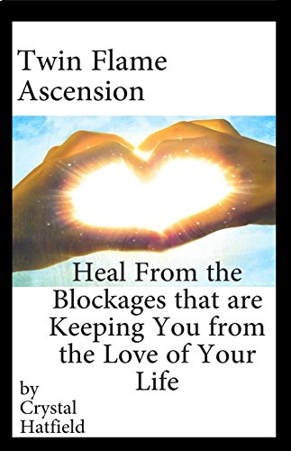 Twin Flame Ascension: Heal from the Blockages Keeping You from the