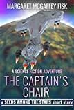 The Captain's Chair: A Science Fiction Adventure (Seeds Among the Stars)