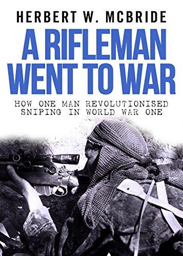 A Rifleman Went To War by [McBride, Herbert W.]