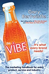 The Vibe: The Marketing Handbook for Every Product, Service and Industry Kindle Edition