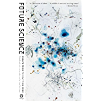 Future Science: Essays from the Leading Edge (English Edition)
