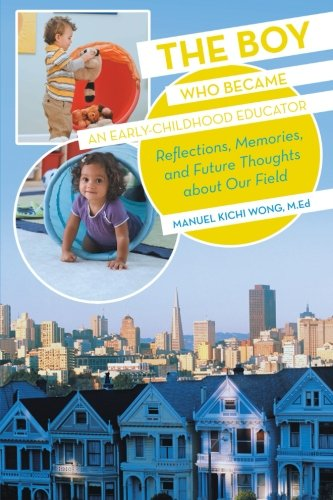 The Boy Who Became an Early-Childhood Educator: Reflections, Memories, and Future Thoughts about Our Field