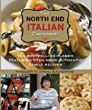 North End Italian Cookbook: The Bestselling Classic Featuring Even More Authentic Family Recipes