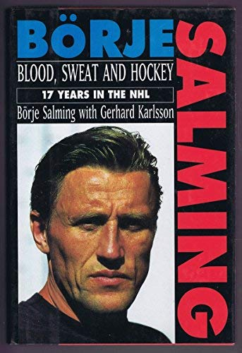 (Blood, Sweat and Hockey: 17 Years in the)