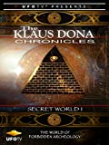 The Klaus Dona Chronicles - Secret World One - The World of Forbidden Archeology