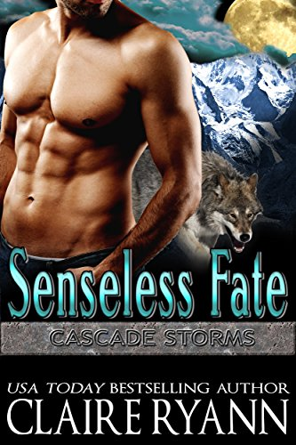 Senseless Fate (Cascade Storms Book 2) by [Ryann, Claire]
