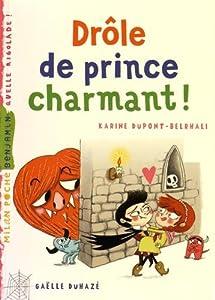"""Afficher """"Drôle de prince charmant !"""""""